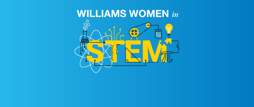 Why STEM? Williams women share how they got started.